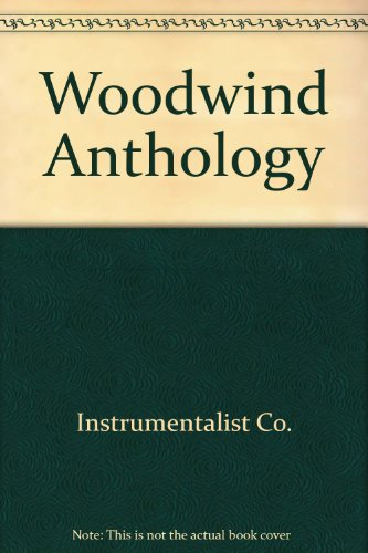9780686158912: Woodwind Anthology. A compendium of articles from The Instrumentalist on the woodwind instruments