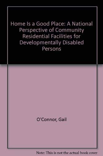 Home Is a Good Place: A National Perspective of Community Residential Facilities for ...