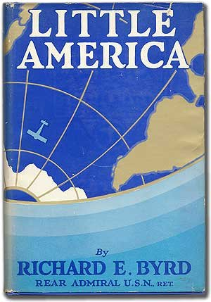 Little America: Aerial Exploration In the Antarctic,: Richard Evelyn Byrd