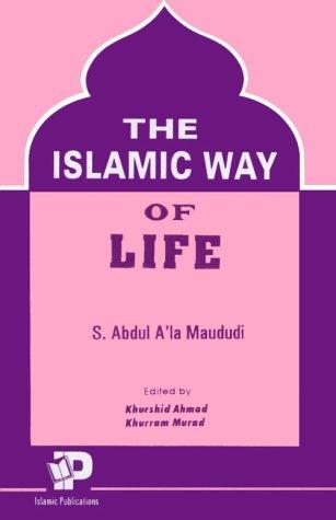 Islamic Way of Life: Maududi, A