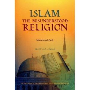 Islam: The Misunderstood Religion: Qutb, Muhammad