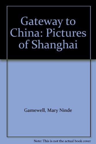 9780686199090: Gateway to China: Pictures of Shanghai