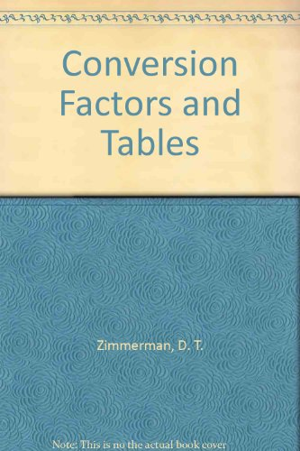 Industrial Research Service's conversion factors and tables: Zimmerman, O. T.