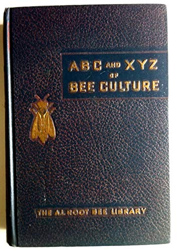 ABC and XYZ of Bee Culture: Root, A. I.