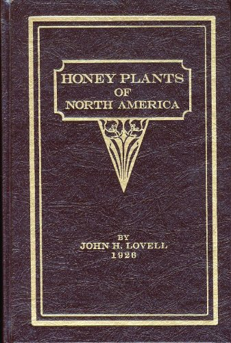 Honey Plants of North America: Lawrence R. Goltz;