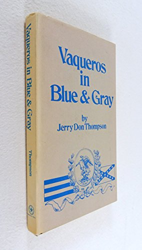 Vaqueros in Blue & Gray: Thompson, Jerry Don