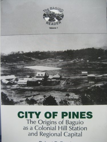 9780686236146: City of Pines: The Origins of Baguio As a Colonial Hill Station and Regional Capital