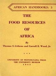 The Food Resources of Africa: Githens, Thomas S., Wood, Jr., Carroll E.