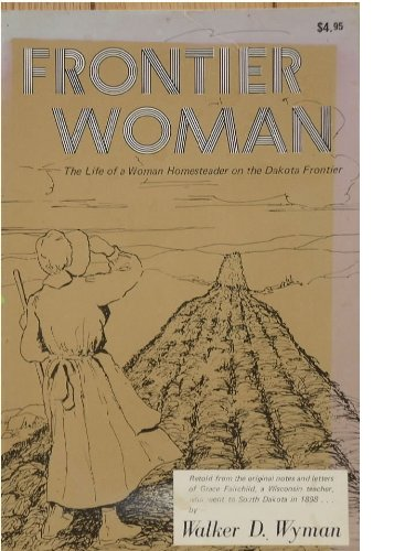9780686272946: Frontier Woman: The Life of a Woman Homesteader on the Dakota Frontier