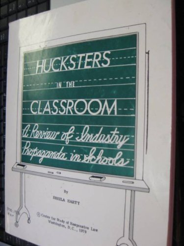 9780686281511: Hucksters in the Classroom: A Review of Industry Propaganda in Schools