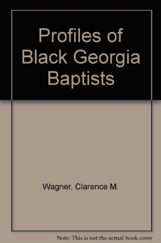 Profiles of Black Georgia Baptists (068630456X) by Wagner, Clarence M.