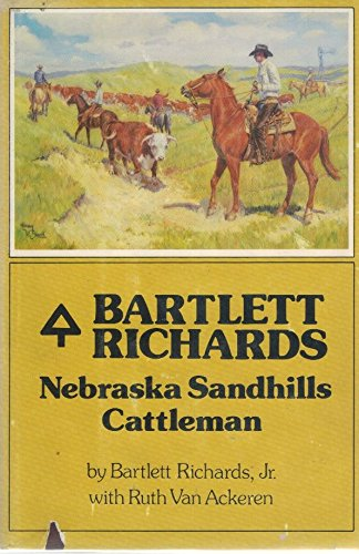 9780686311430: Bartlett Richards: Nebraska Sandhills Cattleman