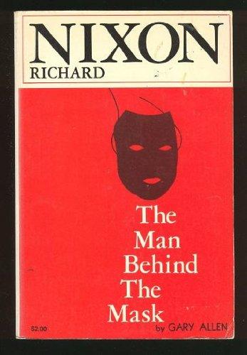 9780686311492: Richard Nixon the Man Behind the Mask