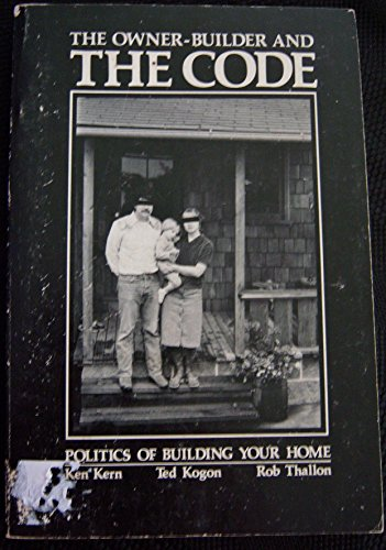9780686312239: The Owner-Builder and the Code: The Politics of Building Your Home