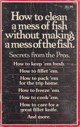 9780686379089: How to Clean a Mess of Fish Without Making a Mess of the Fish: Secrets from the Pros