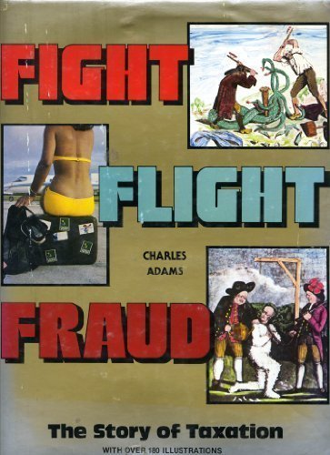 9780686396192: Fight, Flight, Fraud: The Story of Taxation
