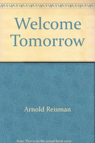 9780686396321: Welcome Tomorrow