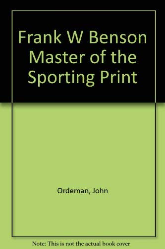9780686397021: Frank W Benson Master of the Sporting Print