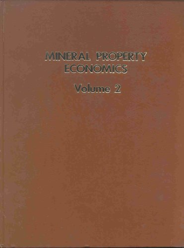 Mineral Property Economics. Volume 2: Energy Sources and Systems Evaluation: Campbell, Robert A. ...