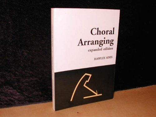 9780686468950: Choral Arranging: Expanded Edition