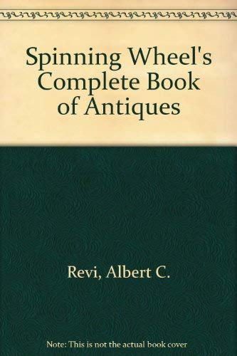 9780686515357: Spinning Wheel's Complete Book of Antiques