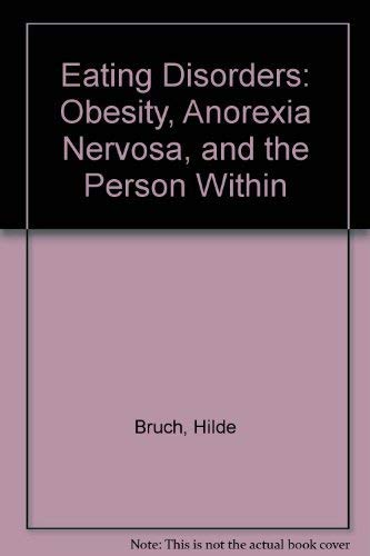 9780686523383: Eating Disorders, Obesity, Anorexia Nervosa, and the Person Within
