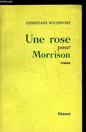 Une\Rose pour Morrison: Christiane Rochefort