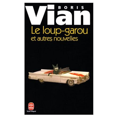 Le Loup ­Garou (French Edition) (0686557018) by Boris Vian