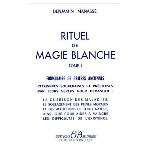 9780686557975: Rituel de magie blanche, tome1 : Formulaire de prieres anciennes (French Edition)