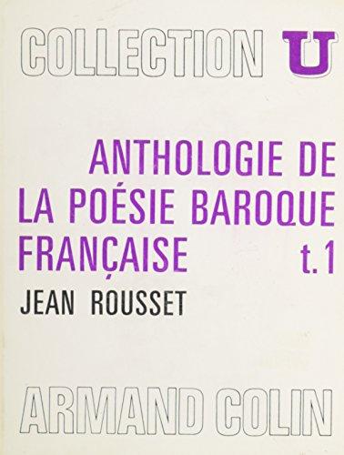 Anthologie de la Poesie Baroque Francaise, 2 Volumes: Jean Rousset