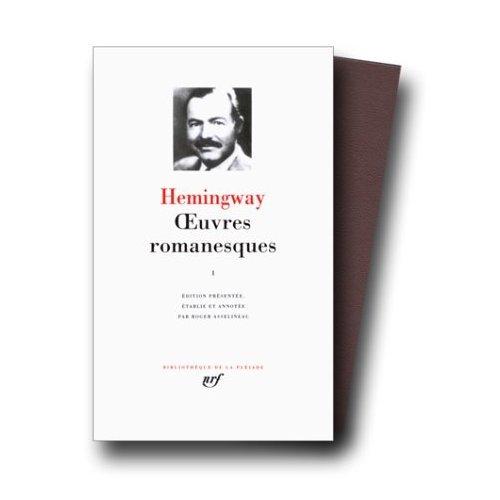 9780686565239: Oeuvres Romanesques - Volume I (Bibliotheque de la Pleiade): Torrents De Printemps, L'Adieu Aux Armes, Le Soleil Se Leve Aussi, Paris Est Une Fete, Mort Dans L'Apres-Midi, Etc, Vol. 1