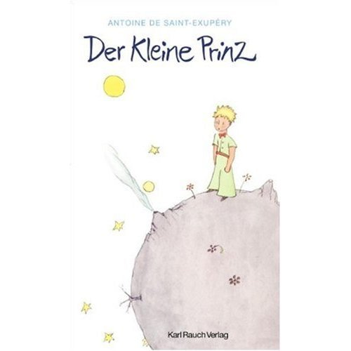 Der Kleine Prinz (German Edition of The Little Prince) (German Edition) (German Edition): Antoine ...