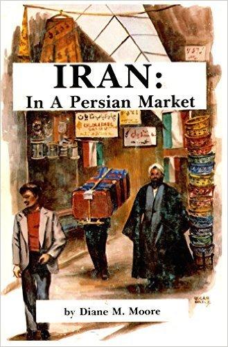 9780686614029: Iran: In a Persian Market