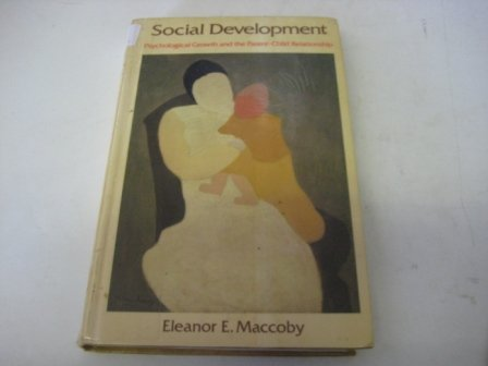 9780686649908: Social Development: Psychological Growth and the Parent-Child Relationship