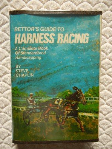 Bettors Guide to Harness Racing: Chaplin, Steve
