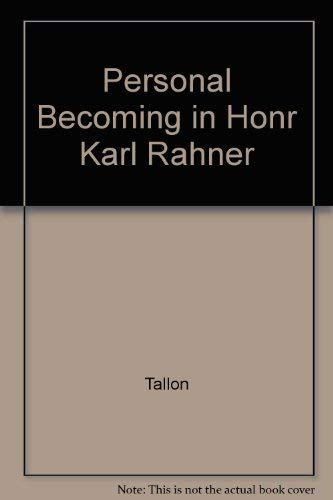 Personal Becoming in Honor Karl Rahner: Tallon, Andrew
