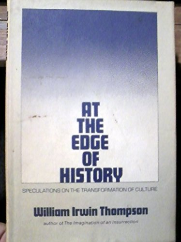 9780686675709: At the Edge of History: Speculations on the Transformation of Culture