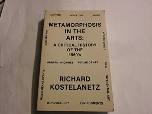 9780686694076: Metamorphosis in the Arts: A Critical History of the 1960's