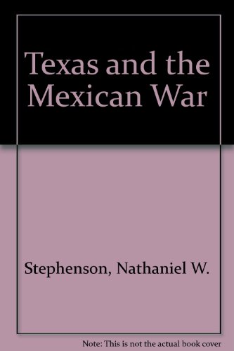 9780686838104: Texas and the Mexican War