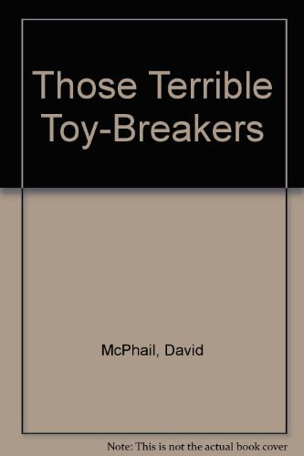 9780686865742: Those Terrible Toy-Breakers