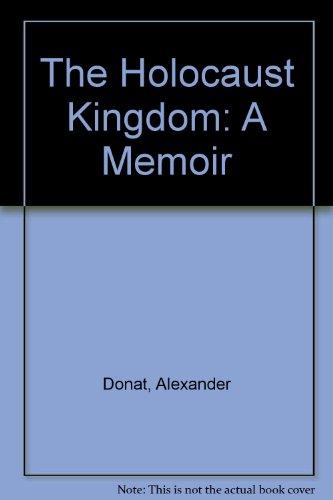 9780686950707: The Holocaust Kingdom: A Memoir