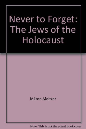 9780686950752: Never to Forget: The Jews of the Holocaust