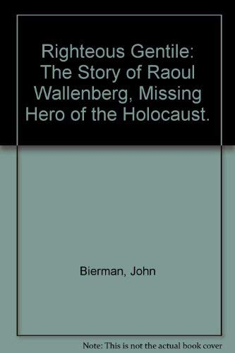 9780686950844: Righteous Gentile: The Story of Raoul Wallenberg, Missing Hero of the Holocaust.