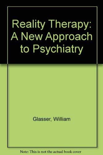 9780686984948: Reality Therapy: A New Approach to Psychiatry