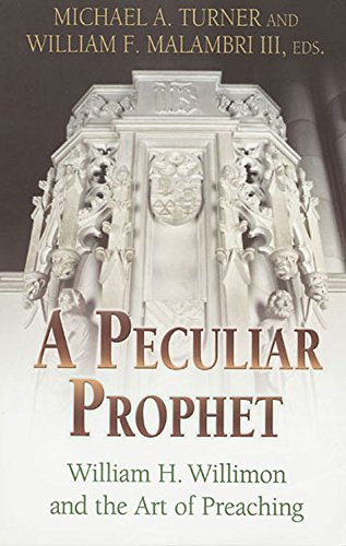 9780687000616: A Peculiar Prophet: William H. Willimon And The Craft Of Preaching