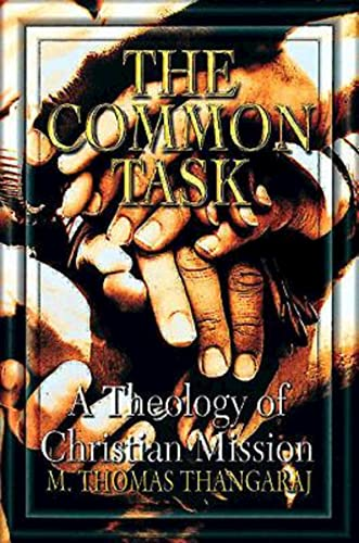 The Common Task: A Theology of Christian: M. Thomas Thangaraj
