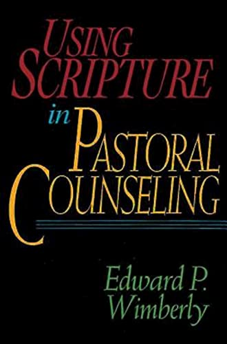 Using Scripture in Pastoral Counseling: Edward P. Wimberly