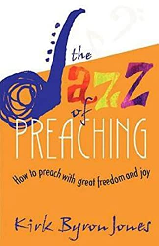9780687002528: The Jazz of Preaching: How to Preach with Great Freedom and Joy