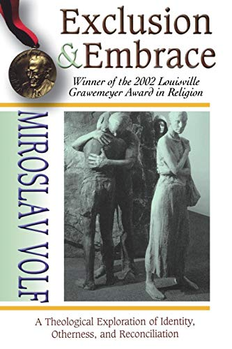 9780687002825: Exclusion and Embrace: A Theological Exploration of Identity, Otherness, and Reconciliation