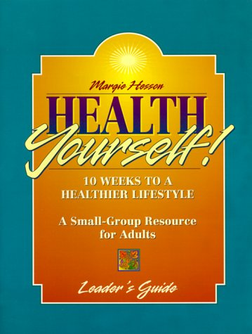 9780687003044: Health Yourself!: 10 Weeks to a Healthier Lifestyle